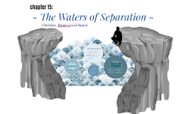 THE WATERS OF SEPARATION