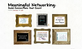 Meaningful Networking: Build Connections That Count