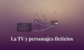 La TV y personajes ficticios