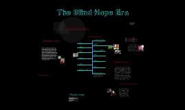 The Blind Hope Era