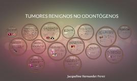 Copy of TUMORES BENIGNOS NO ODONTÓGENOS