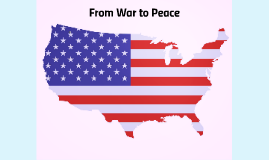 Chapter 9: From War to Peace