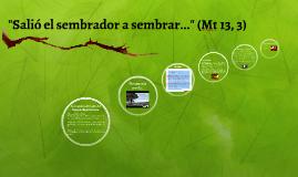 """""""SALIÓ EL SEMBRADOR A SEMBRAR..."""" (Mt 13, 3)"""