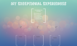 My Exceptional Experience