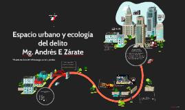 Espacio urbano y ecología del delito