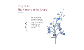 Project #5 Kimono is the Future