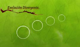 Evolucion Divergente.