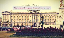 Absolutismo Monárquico-Dinastia Tudor e STuart