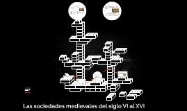 Las sociedades medievales del siglo VI al XVI