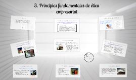 3. Principios fundamentales de ética empresarial