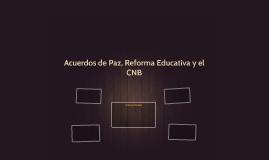 Acuerdos de Paz, Reforma Educativa y el CNB