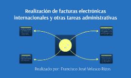 Realización de facturas electrónicas internacionales y otras tareas administrativas.