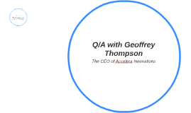Q/A with Geoffrey Thompson, Accelera Innovations
