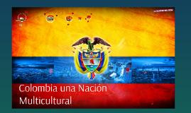 Colombia una Nación Multicultural