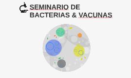 SEMINARIO DE  BACTERIAS & VACUNAS