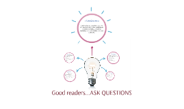 Good readers...ASK QUESTIONS