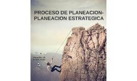 PROCESO DE PLANEACIONPLANEACION ESTRATEGICA