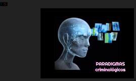 PARADIGMAS CRIMINOLÓGICOS