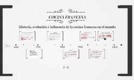 Copy of Historia, evolución e influencia de la cocina francesa en el