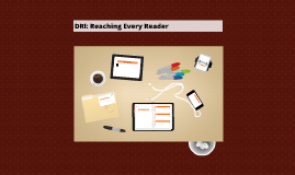 DRI: Reaching Every Reader