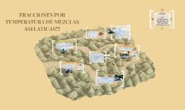 FRACCIONES POR TEMPERATURA DE MEZCLAS ASFLATICAS!!!