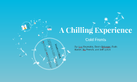 A Chilling Experience