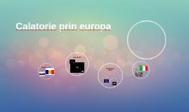 Calatorie prin europa