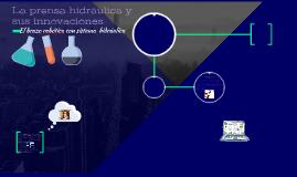 Copy of La prensa hidraulica y sus innovaciones