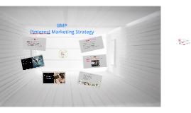 BMP Pinterest Marketing Strategy