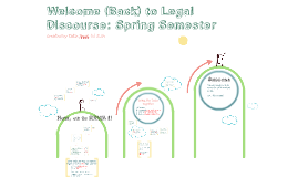 Spring Semester: Welcome to Legal Discourse