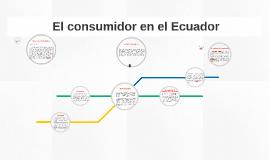 El consumidor en el Ecuador