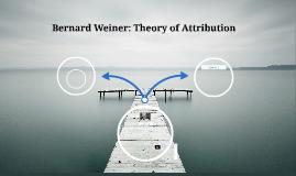 Bernard Weiner: Theory of Attribution