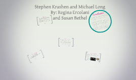 Copy of Copy of Stephen Krashen and Michael Long