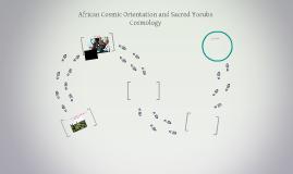 African Cosmic Orientation and Sacred Yoruba Cosmology