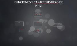 Copy of FUNCIONES Y CARACTERISTICAS DE PREZI