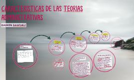 CARACTERISTICAS DE LAS TEORIAS ADMINISTRATIVAS