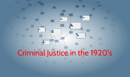 Criminal Justice in the 1920's