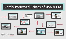 Rarely Portrayed Crimes of the USA & CIA