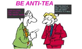 BE ANTI-TEA