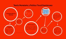 Copy of Teoria Monetario y Política Fiscal Dominicana