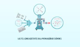 Copy of  LAS TIC COMO ASISTENTES EN LA PREPARACIÓN DE EXÁMENES