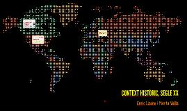 CONTEXT HISTÒRIC, SEGLE XX