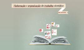 Cópia de Elaboração e organização do trabalho científico