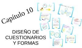 CAPITULO 10 Diseño de cuestionarios y formas