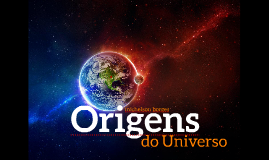 1 Origens do Universo