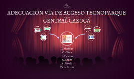 Copy of ADECUACIÓN VÍA DE ACCESO TECNOPARQUE