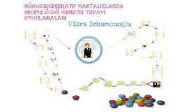 Nörodegeneratif Hastalıklarda Bireye Özgü Genetik Tedavi Uygulamaları