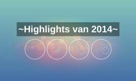 ~Highlights van 2014~