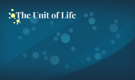 The Unit of Life