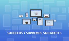 SADUCEOS Y SUPREMOS SACERDOTES